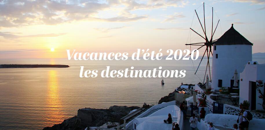 Vacances d'été 2020, les destinations auxquelles vous n'avez pas pensé