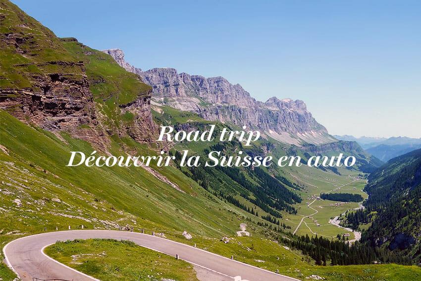 Road trip en Suisse- route et voiture