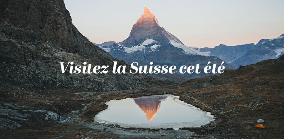 Visiter la Suisse en été et s'assurer de passer des vacances au TOP