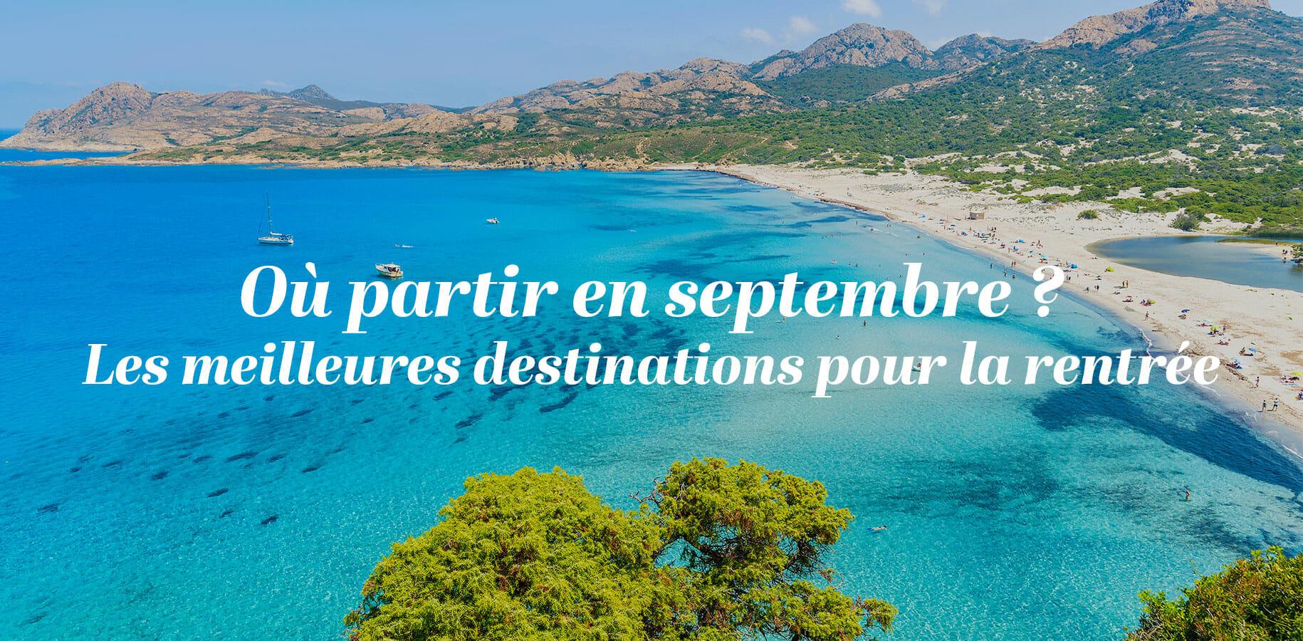 Où partir en septembre : les meilleures destinations pour la rentrée