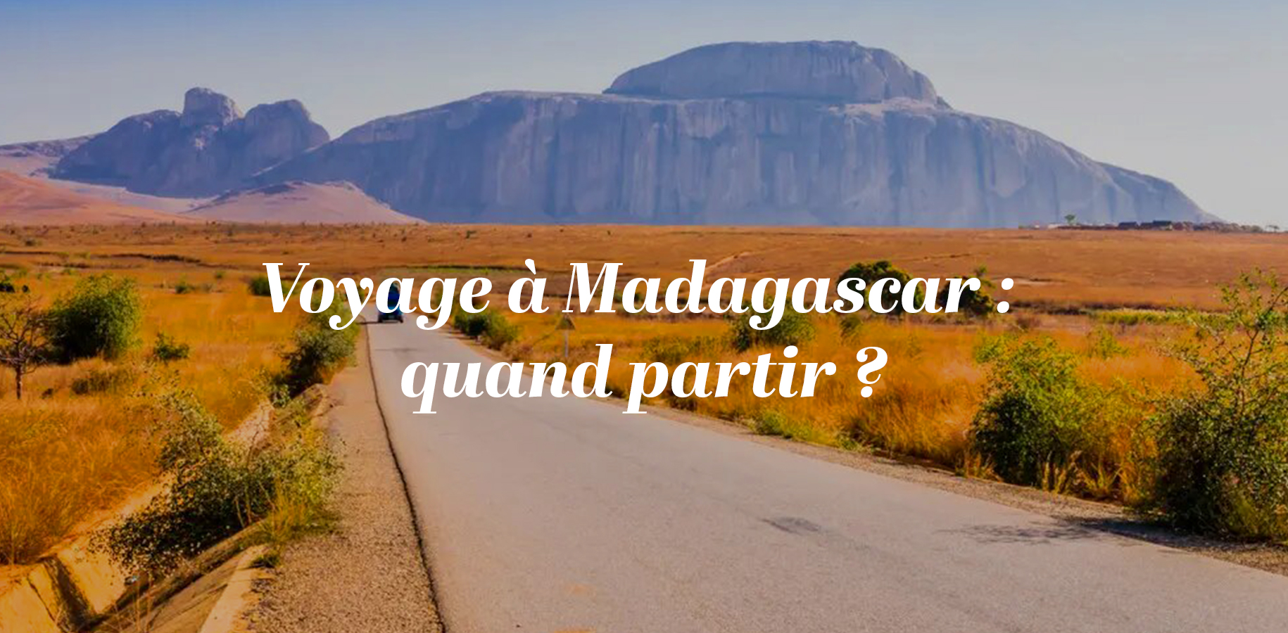 Voyage à Madagascar : quand partir?